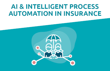 AI & Intelligent Process Automation in Insurance