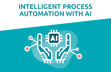 Intelligent Process Automation with AI